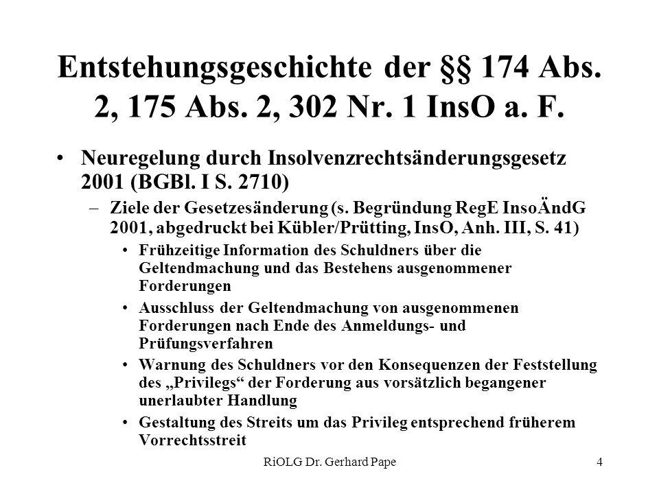 Entstehungsgeschichte der §§ 174 Abs. 2, 175 Abs. 2, 302 Nr. 1 InsO a