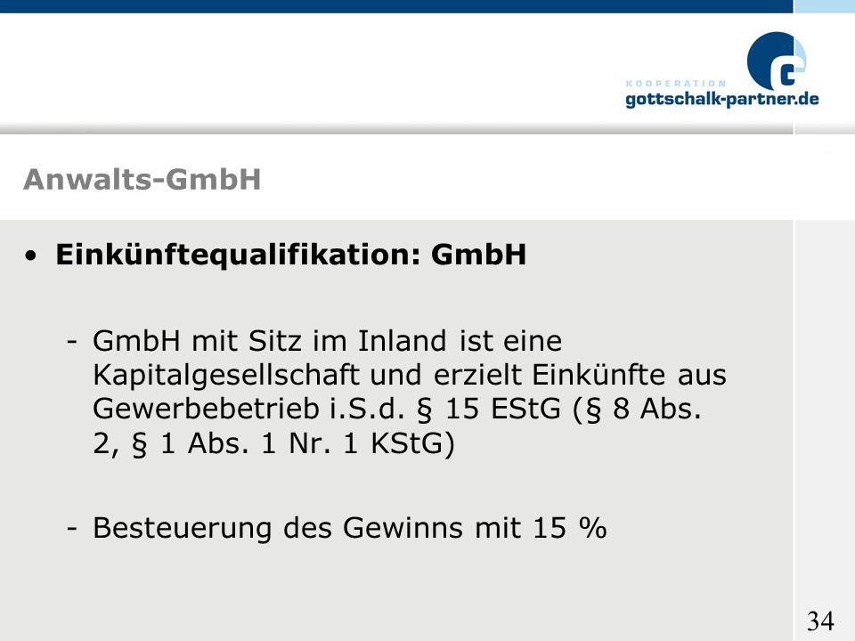 Anwalts-GmbH Einkünftequalifikation: GmbH.