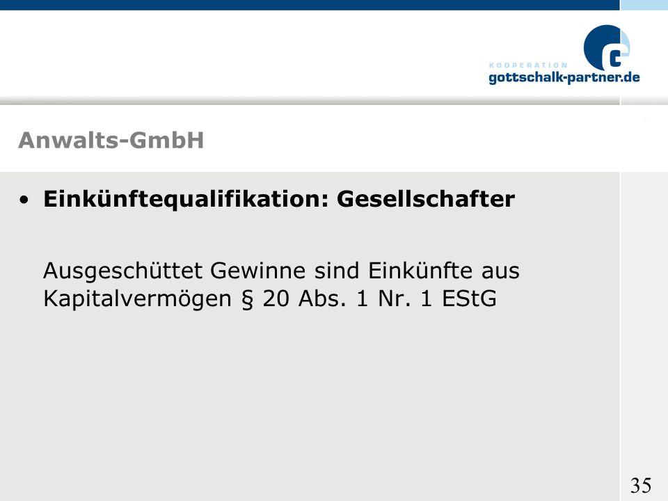 Anwalts-GmbH Einkünftequalifikation: Gesellschafter.