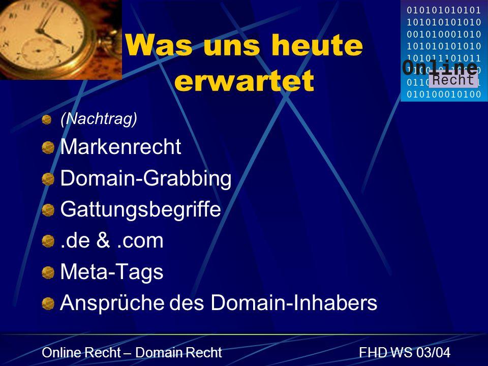Was uns heute erwartet Markenrecht Domain-Grabbing Gattungsbegriffe