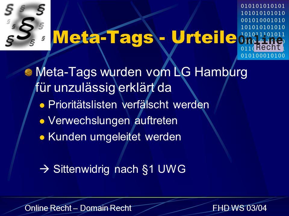 Meta-Tags - Urteile Meta-Tags wurden vom LG Hamburg für unzulässig erklärt da. Prioritätslisten verfälscht werden.