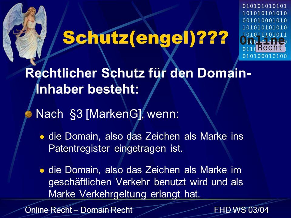 Schutz(engel) Rechtlicher Schutz für den Domain-Inhaber besteht:
