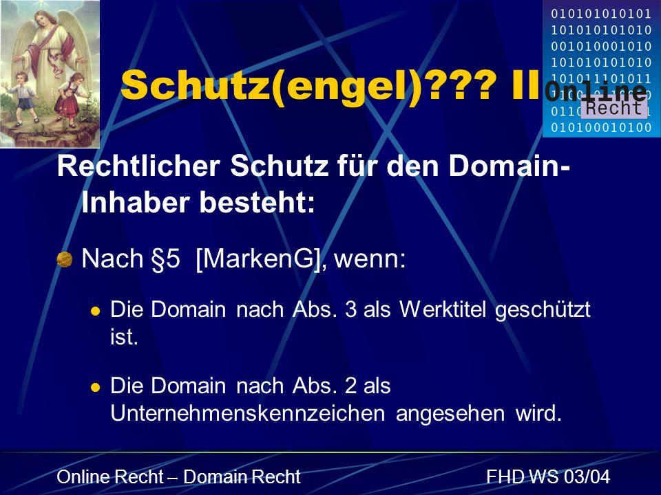 Schutz(engel) II Rechtlicher Schutz für den Domain-Inhaber besteht: