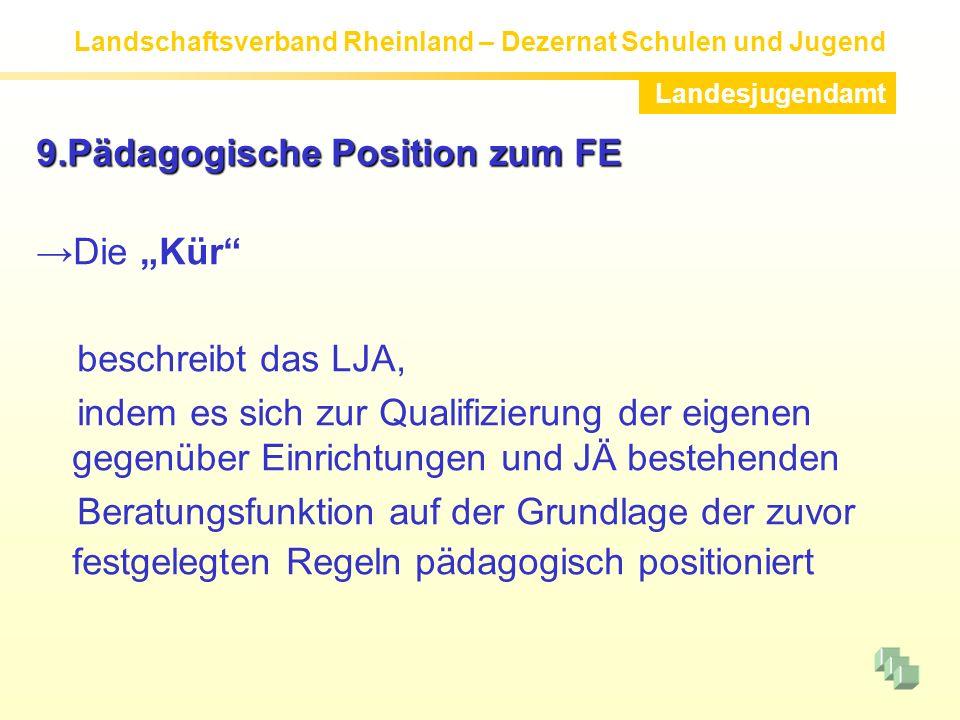 9.Pädagogische Position zum FE