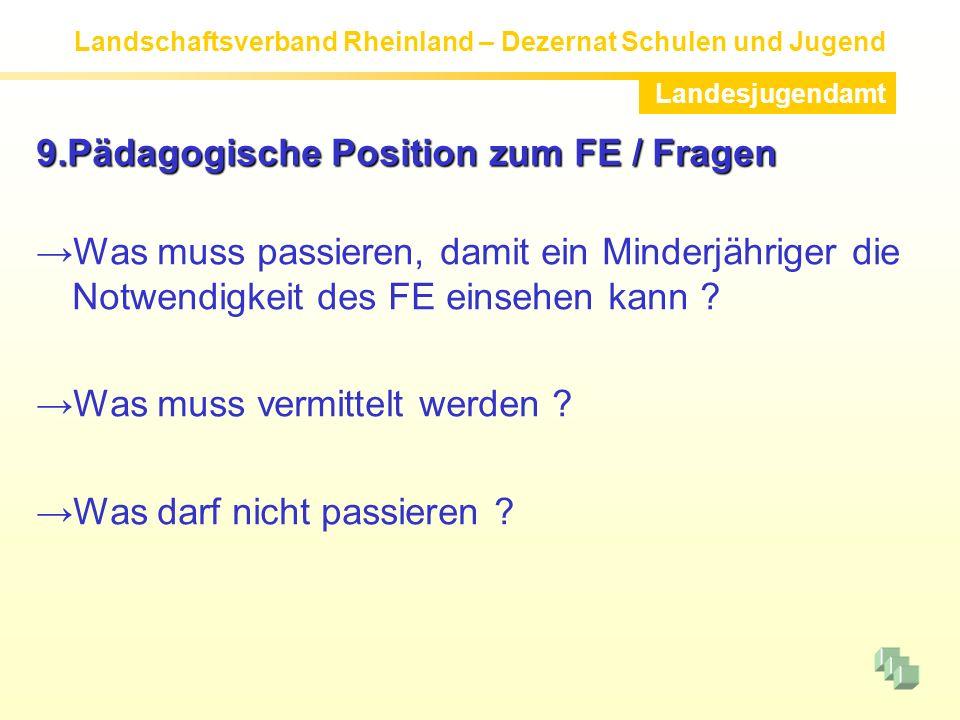 9.Pädagogische Position zum FE / Fragen