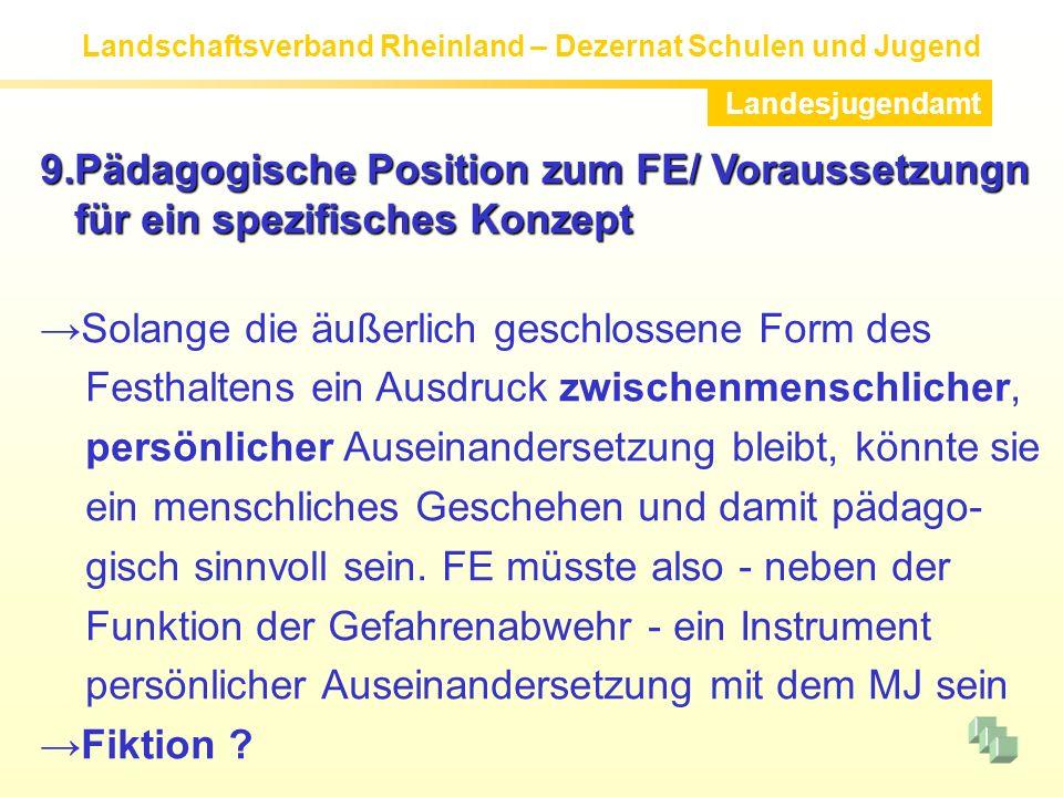9.Pädagogische Position zum FE/ Voraussetzungn