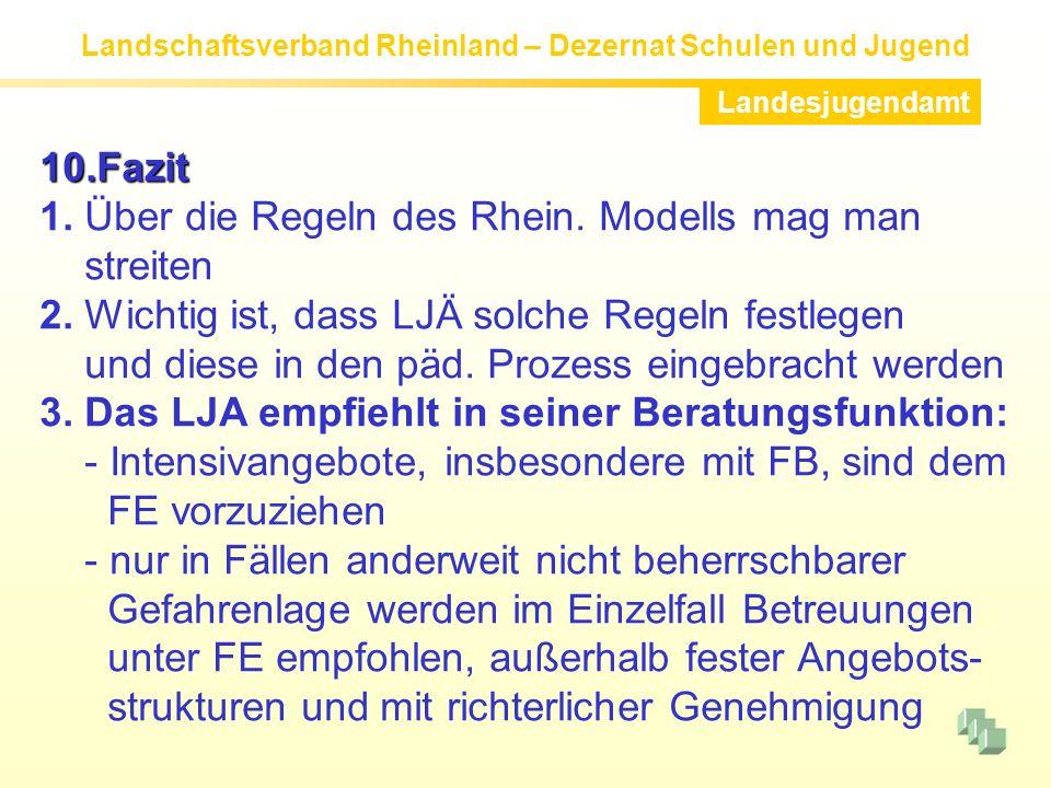 10.Fazit 1. Über die Regeln des Rhein. Modells mag man. streiten. 2. Wichtig ist, dass LJÄ solche Regeln festlegen.