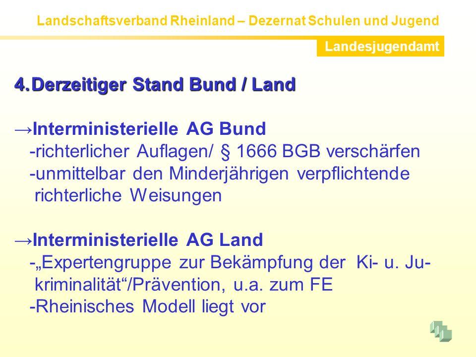 4. Derzeitiger Stand Bund / Land