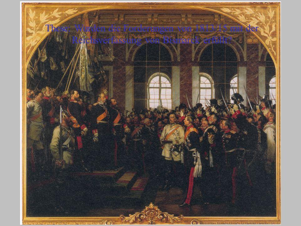 These: Wurden die Forderungen von 1813/15 mit der Reichsverfassung von Bismarck erfüllt