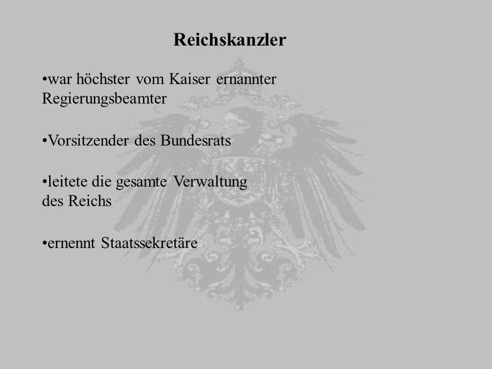 Reichskanzler war höchster vom Kaiser ernannter Regierungsbeamter
