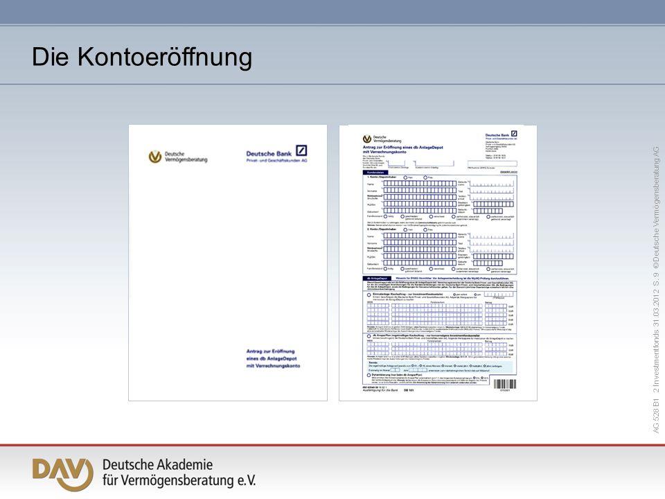 Die Kontoeröffnung AG 528 B1 2 Investmentfonds 31.03.2012 S. 9 © Deutsche Vermögensberatung AG