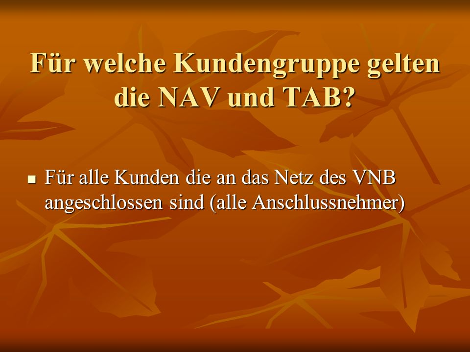 Für welche Kundengruppe gelten die NAV und TAB