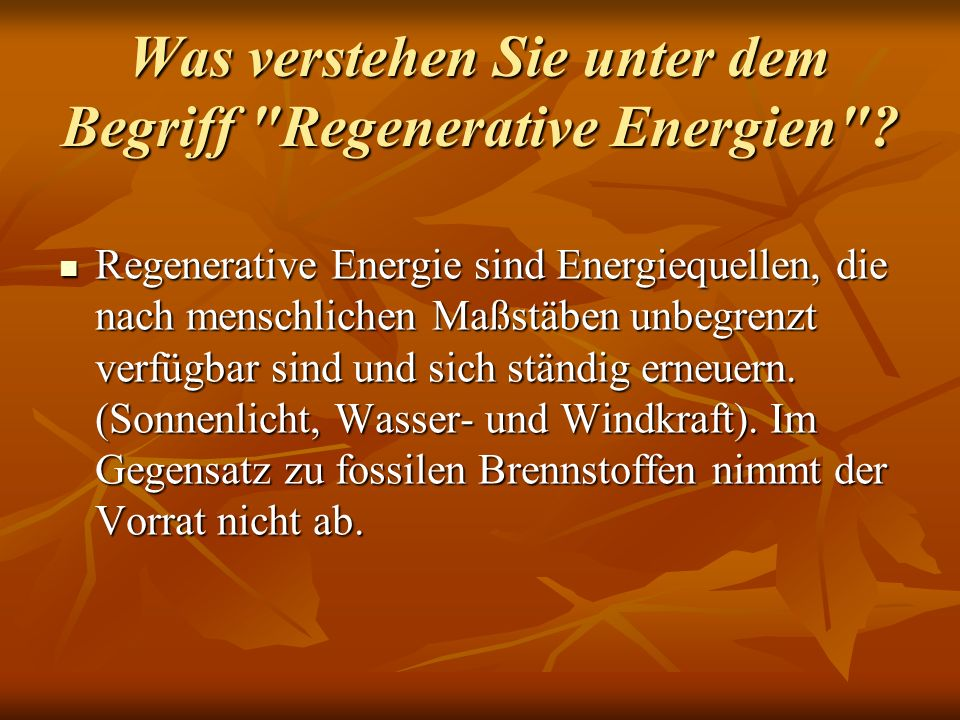 Was verstehen Sie unter dem Begriff Regenerative Energien