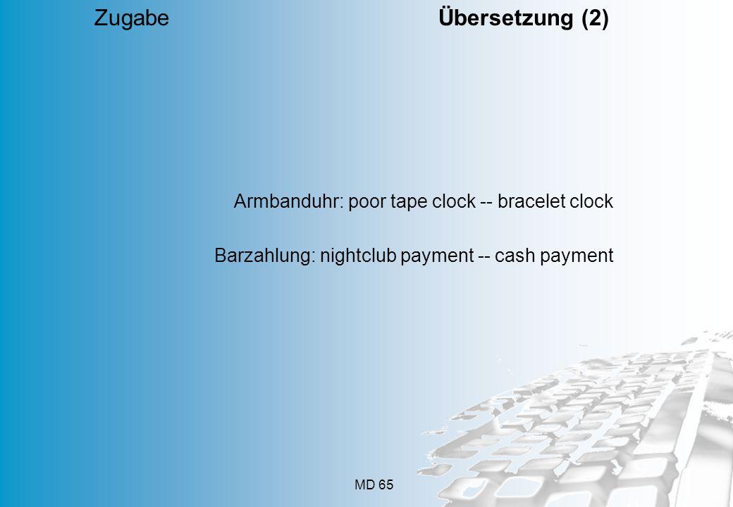 Zugabe Übersetzung (2) Armbanduhr: poor tape clock -- bracelet clock