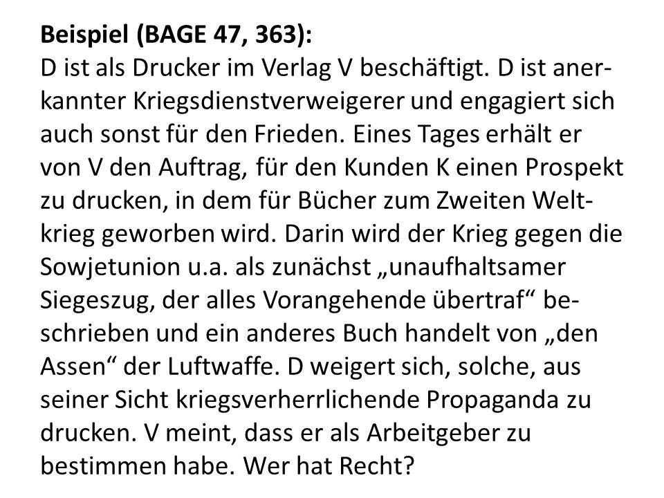 Beispiel (BAGE 47, 363): D ist als Drucker im Verlag V beschäftigt