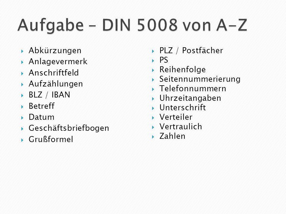 Aufgabe – DIN 5008 von A-Z Abkürzungen Anlagevermerk Anschriftfeld