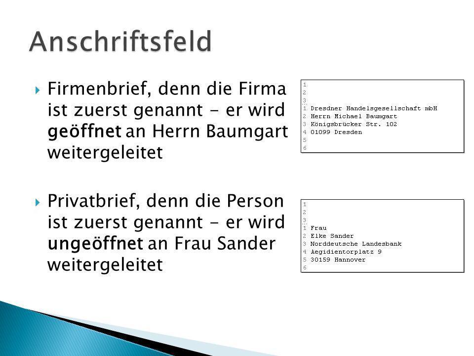 Anschriftsfeld Firmenbrief, denn die Firma ist zuerst genannt - er wird geöffnet an Herrn Baumgart weitergeleitet.