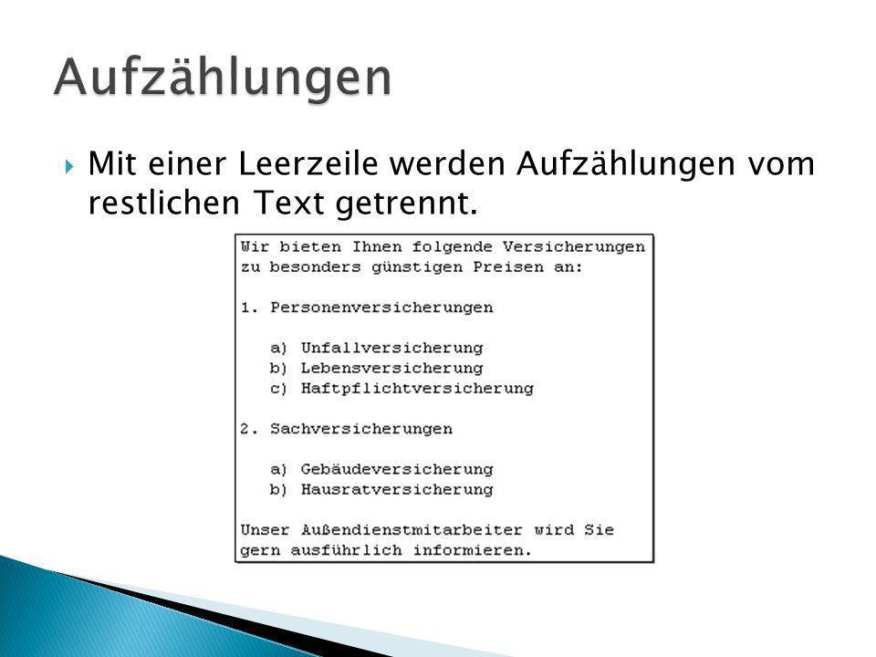 Aufzählungen Mit einer Leerzeile werden Aufzählungen vom restlichen Text getrennt.