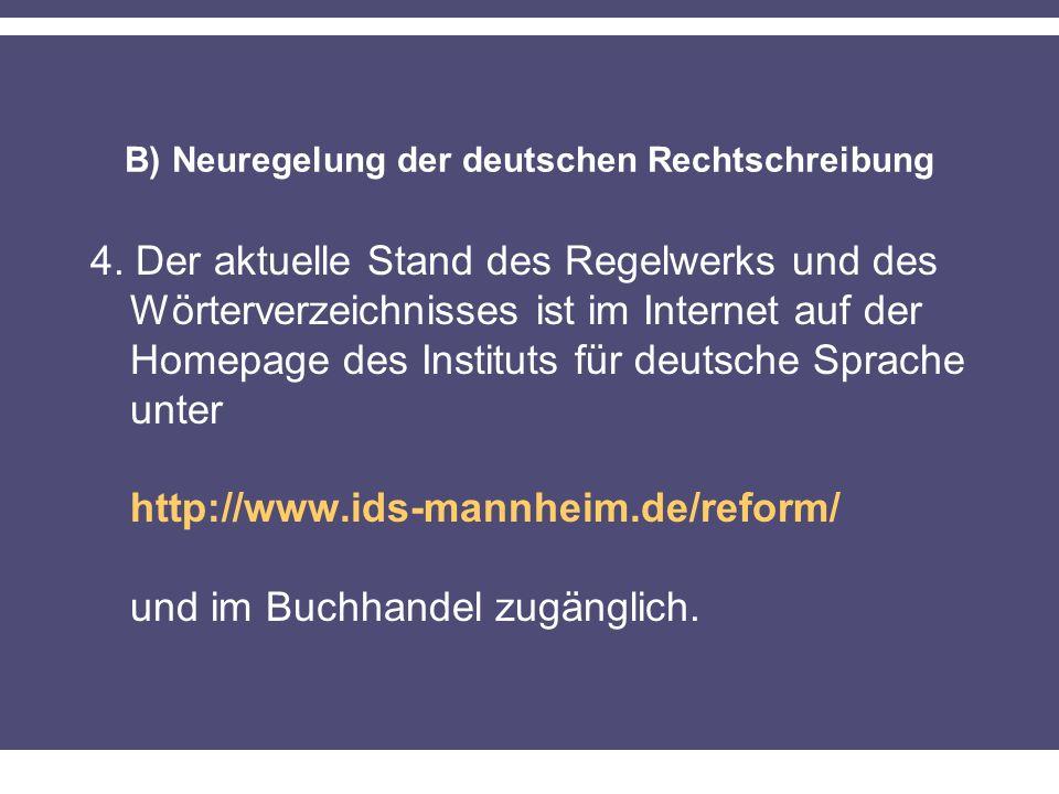 B) Neuregelung der deutschen Rechtschreibung