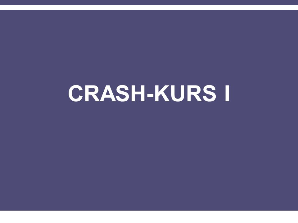 CRASH-KURS I