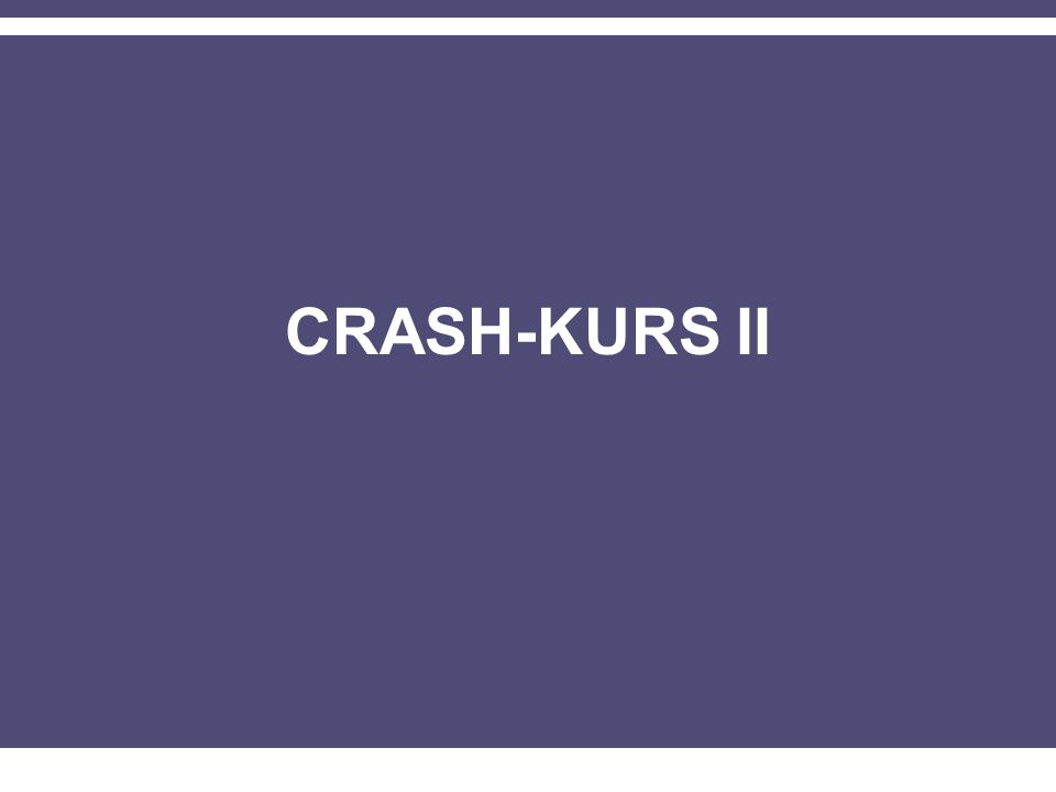 CRASH-KURS II