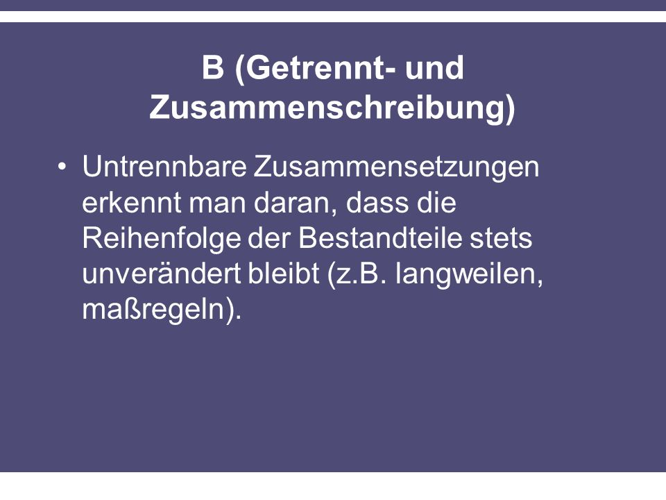 B (Getrennt- und Zusammenschreibung)