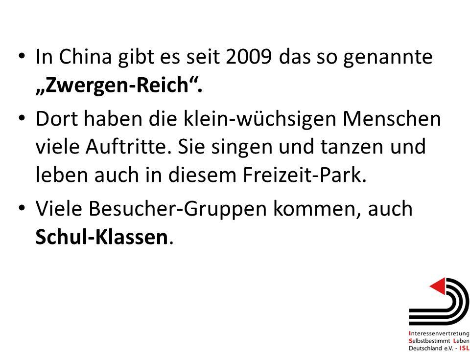 """In China gibt es seit 2009 das so genannte """"Zwergen-Reich ."""