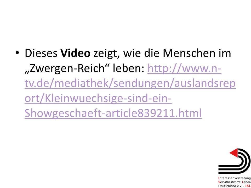 """Dieses Video zeigt, wie die Menschen im """"Zwergen-Reich leben: http://www.n-tv.de/mediathek/sendungen/auslandsreport/Kleinwuechsige-sind-ein-Showgeschaeft-article839211.html"""