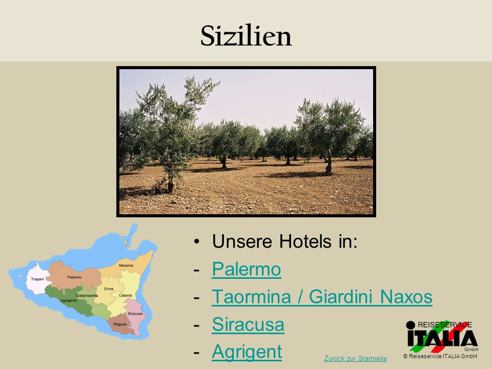 Sizilien Unsere Hotels in: Palermo Taormina / Giardini Naxos Siracusa