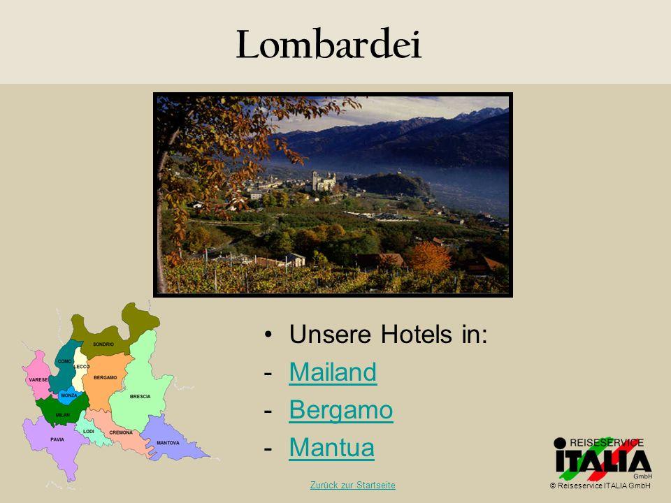 Lombardei Unsere Hotels in: Mailand Bergamo Mantua