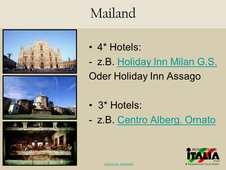 Mailand 4* Hotels: z.B. Holiday Inn Milan G.S. Oder Holiday Inn Assago