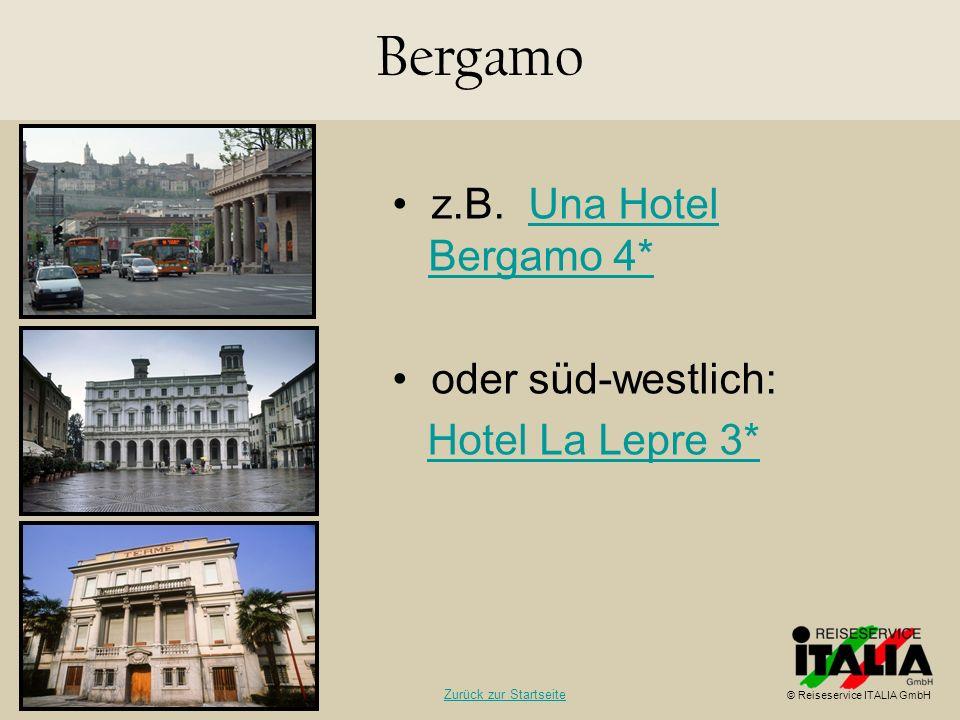 Bergamo • z.B. Una Hotel Bergamo 4* • oder süd-westlich: