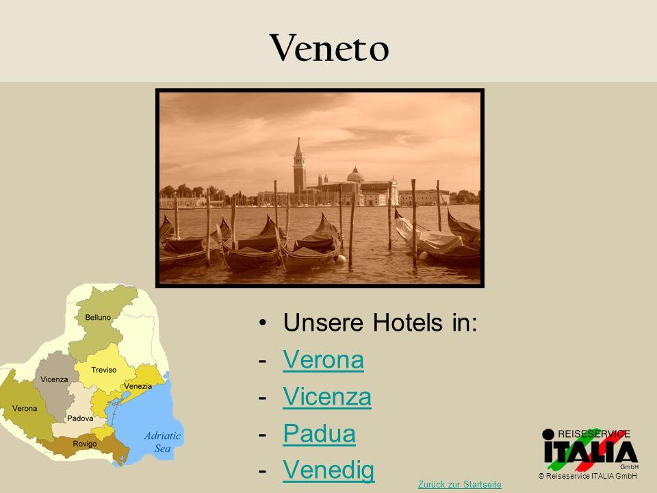 Veneto Unsere Hotels in: Verona Vicenza Padua Venedig