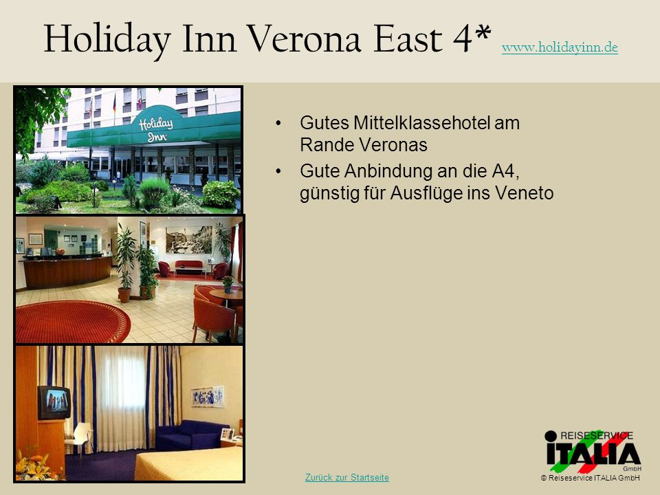 Holiday Inn Verona East 4* www.holidayinn.de