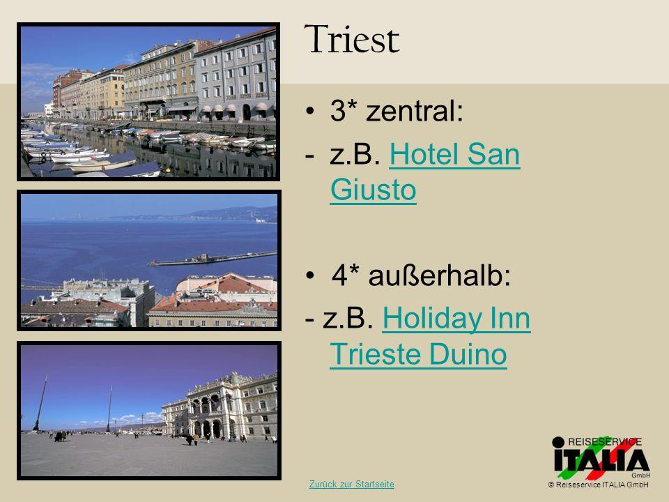 Triest 3* zentral: z.B. Hotel San Giusto • 4* außerhalb:
