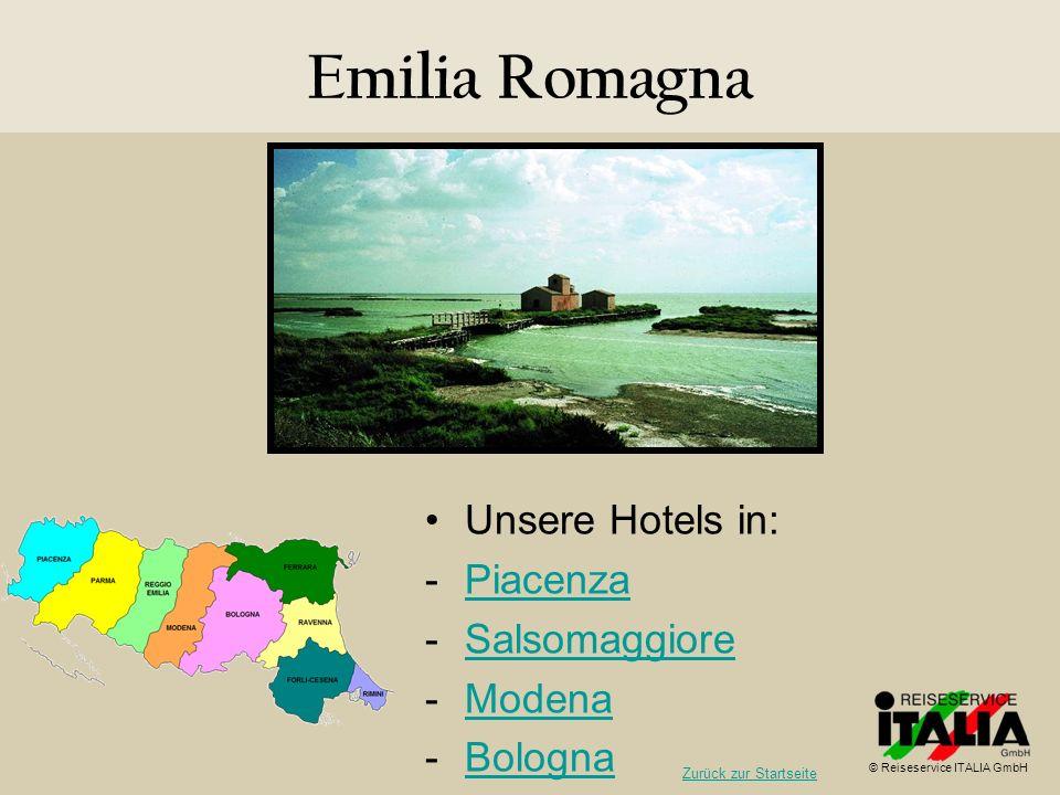 Emilia Romagna Unsere Hotels in: Piacenza Salsomaggiore Modena Bologna