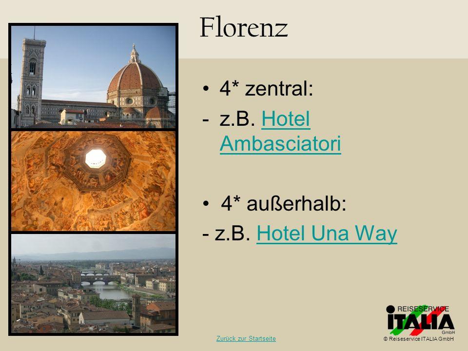 Florenz 4* zentral: z.B. Hotel Ambasciatori • 4* außerhalb:
