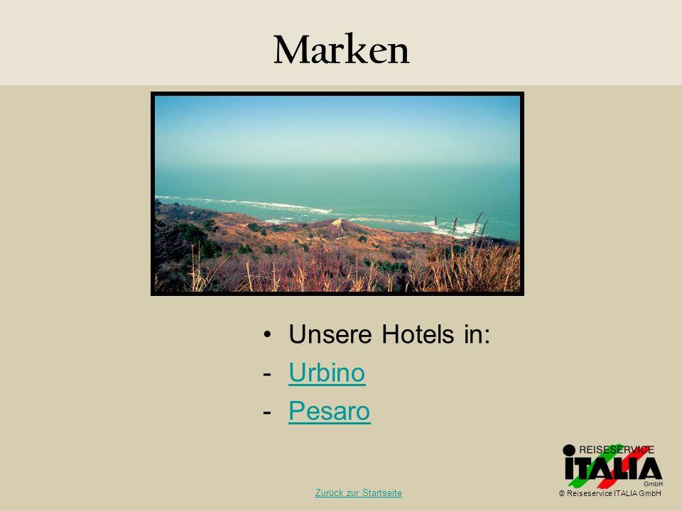 Marken Unsere Hotels in: Urbino Pesaro Zurück zur Startseite