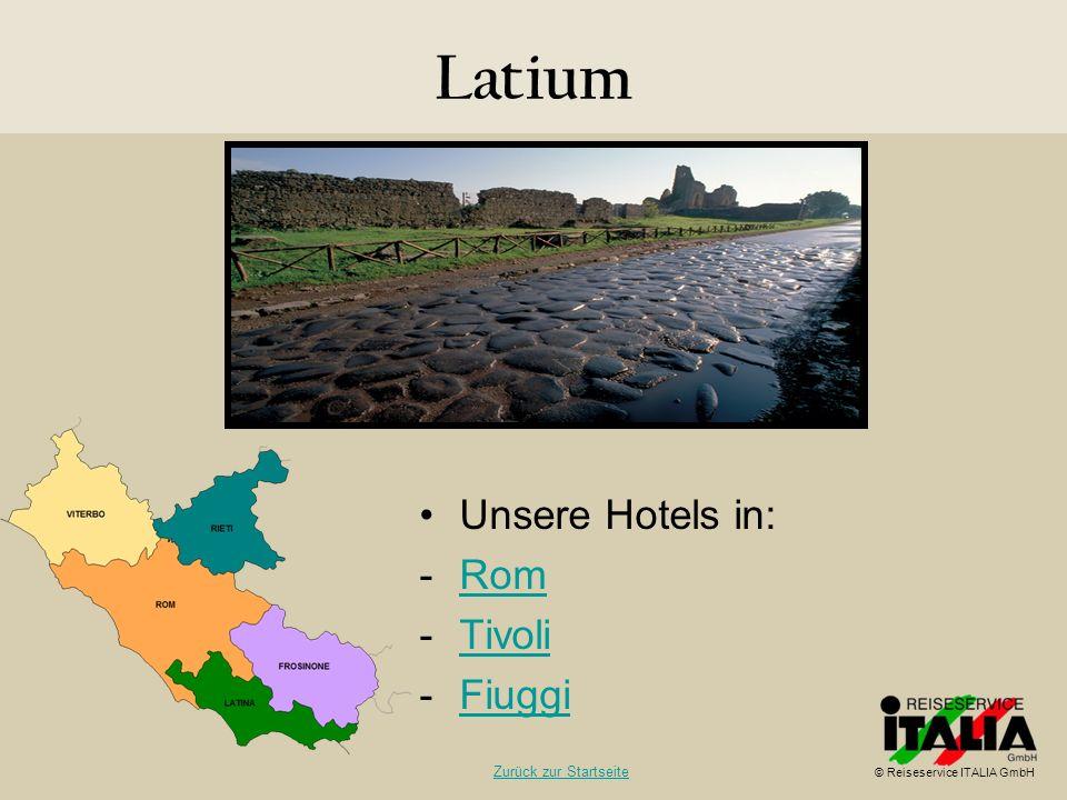 Latium Unsere Hotels in: Rom Tivoli Fiuggi Zurück zur Startseite