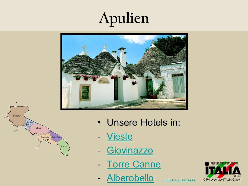 Apulien Unsere Hotels in: Vieste Giovinazzo Torre Canne Alberobello