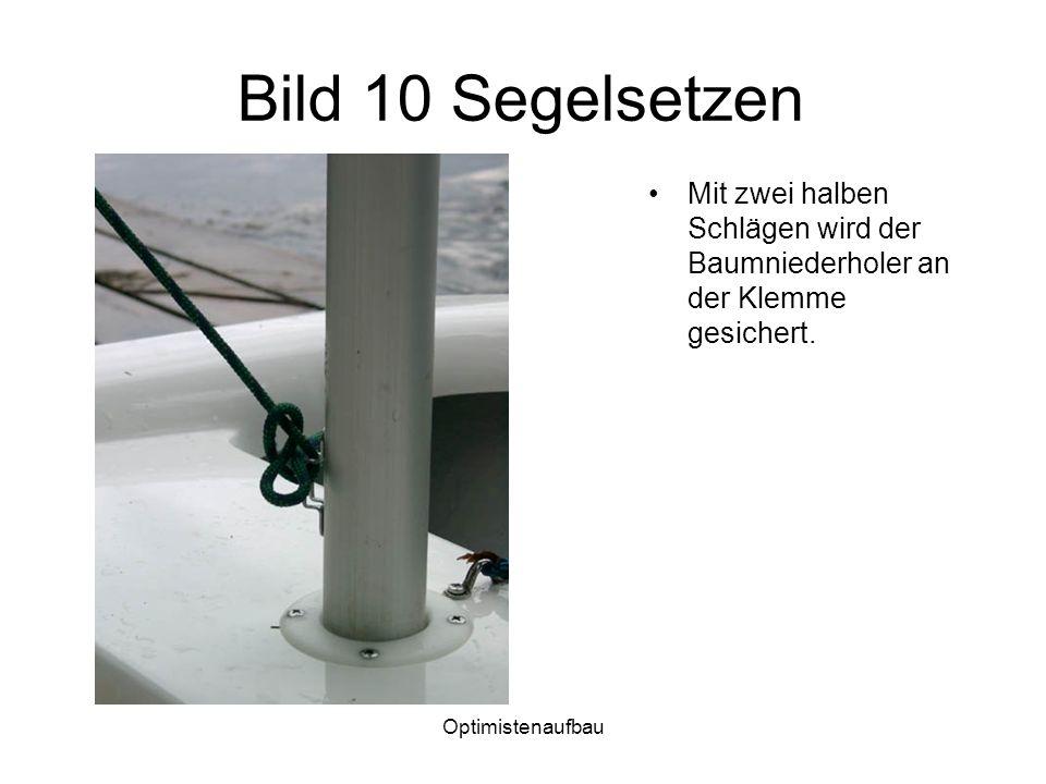 Bild 10 Segelsetzen Mit zwei halben Schlägen wird der Baumniederholer an der Klemme gesichert.