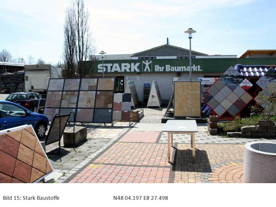 Bild 15: Stark Baustoffe N48 04.197 E8 27.498