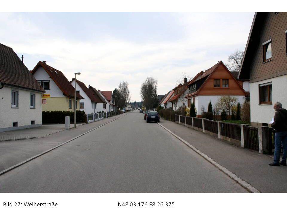 Bild 27: Weiherstraße N48 03.176 E8 26.375