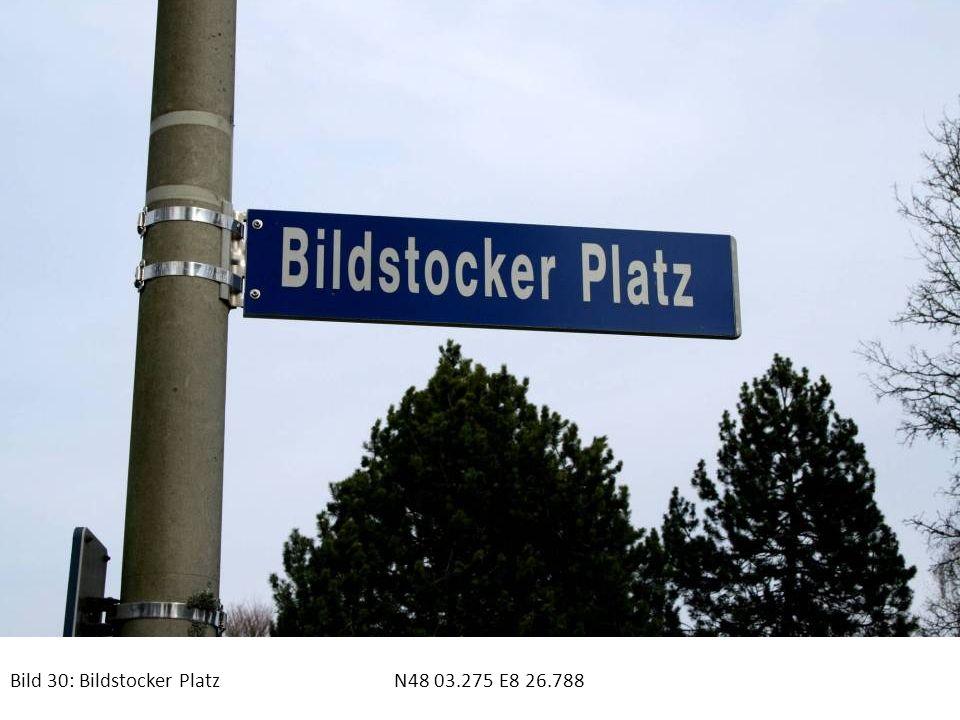 Bild 30: Bildstocker Platz N48 03.275 E8 26.788