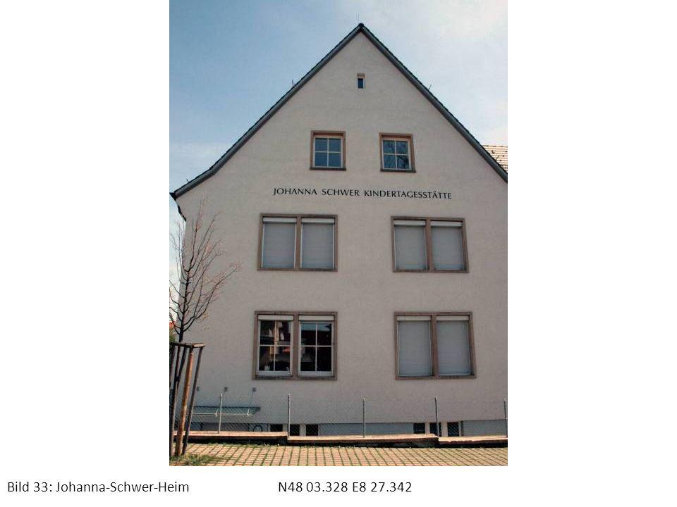 Bild 33: Johanna-Schwer-Heim N48 03.328 E8 27.342