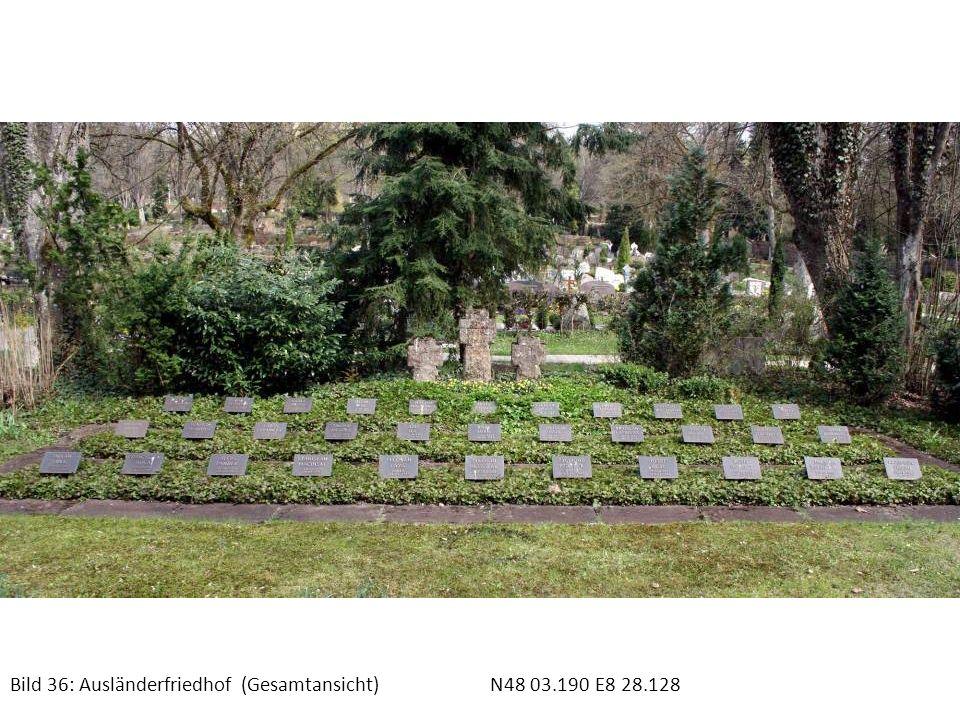 Bild 36: Ausländerfriedhof (Gesamtansicht) N48 03.190 E8 28.128
