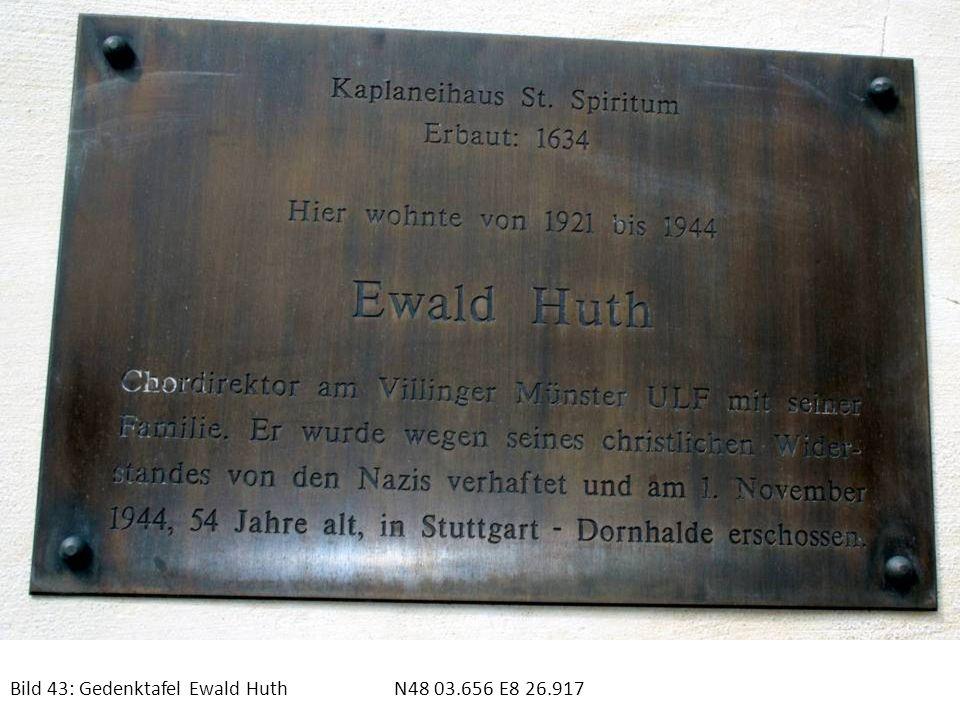 Bild 43: Gedenktafel Ewald Huth N48 03.656 E8 26.917
