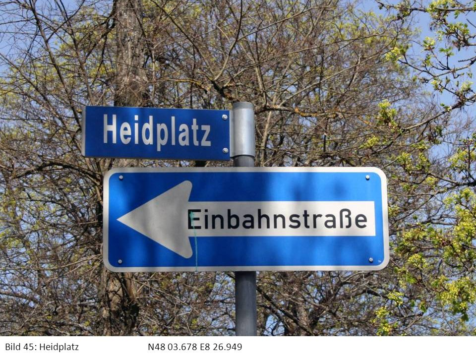 Bild 45: Heidplatz N48 03.678 E8 26.949