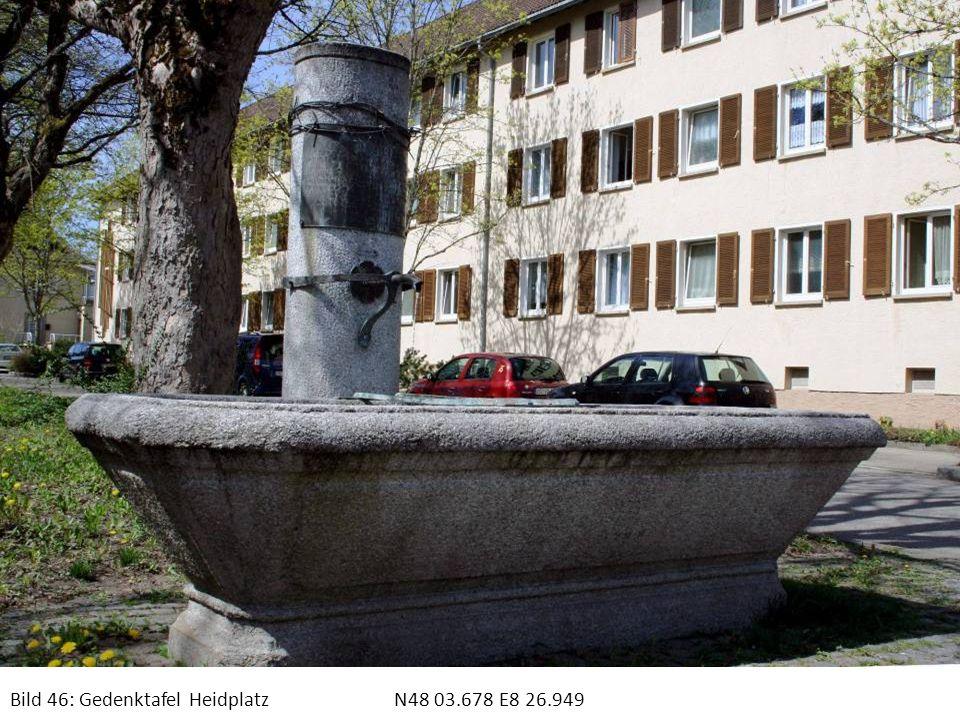 Bild 46: Gedenktafel Heidplatz N48 03.678 E8 26.949
