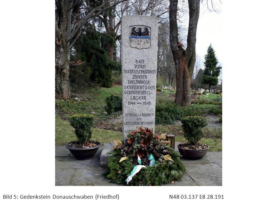 Bild 5: Gedenkstein Donauschwaben (Friedhof) N48 03.137 E8 28.191